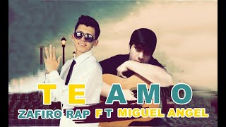 Zafiro rap Feat Miguel Angel - Te Amo - Bendiciones record's ♫