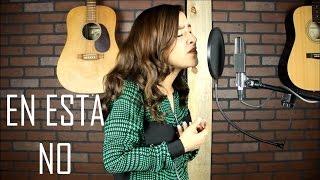 En Ésta No - Sin Bandera (cover) Natalia Aguilar