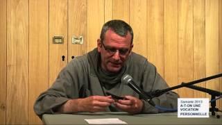 A-t-on une vocation personnelle ? Comment la découvre-t-on ? 2013-10-10