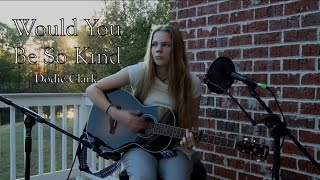 Would You Be So Kind (Cover) - Dodie Clark