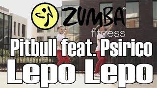 ZUMBA/ЗУМБА - Pitbull feat. Psirico - Lepo Lepo - OFFICIAL CHOREOGRAPHY