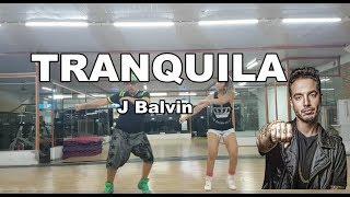 Tranquila - J Balvin (Coreografia)
