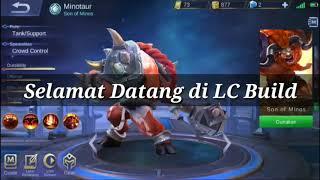LC Build #1 Tips Menggunakan Ultimate Minotaur Mobile Legend Indonesia