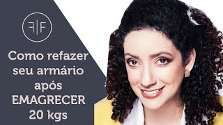 Como refazer seu armário após emagrecer 20 kgs! | Depoimento Fernanda Oliveira | Fernanda Fuscaldo