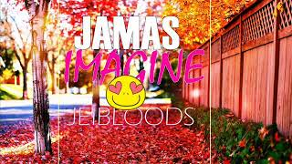 JAMAS IMAGINE - JEI BLOODS - RAP ROMANTICO-