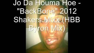 "Jo Da Houma Hoe- ""BackBone Break 2012"" Shakers Mix (HBB Byron Mix)"