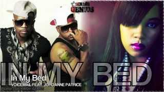 Voicemail Ft. Jordanne Patrice - In My Bed (Full) June 2012
