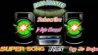 Jr Deju - Super Bass Boosted [Remix] ♬