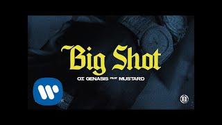 O.T. Genasis - Big Shot (feat. DJ Mustard)