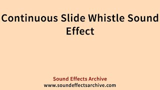 Continuous Slide Whistle Sound Effect - Royalty Free