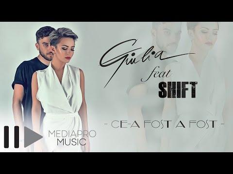 Giulia feat Shift - Ce-a fost a fost