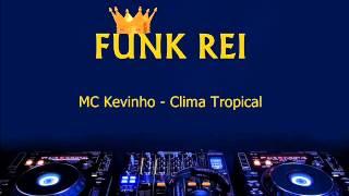 MC Kevinho - Clima Tropical