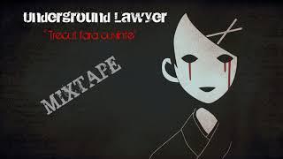 Underground Lawyer - Nu te intoarce / 2017