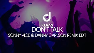Klaas – Don't Talk (Sonny Vice & Danny Carlson Remix Edit)