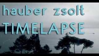 Hauber Zsolt - Timelapse