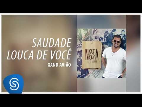 Saudade Louca De Voce de Xand Aviao Letra y Video