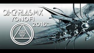 DJ-Carlos Mx - YONOFI 🐺[Electro Dubstep]🐺 2016 - 2017