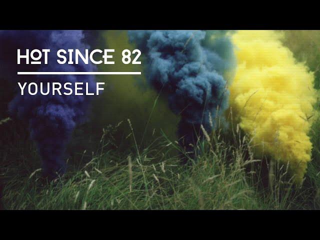'Yourself', de Hot Since 82.
