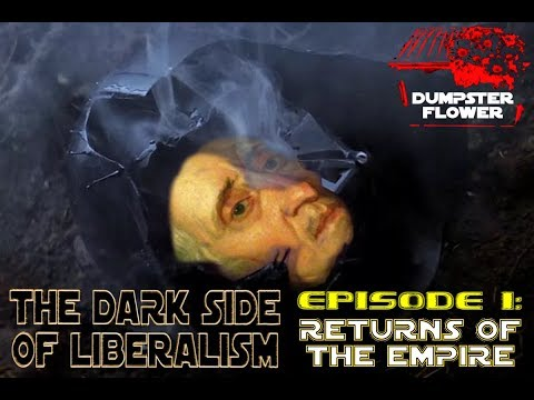 The Dark Side Of Liberalism - Episode I: Returns of the Empire
