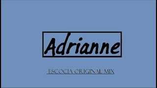 adrianne - escocia (original mix)