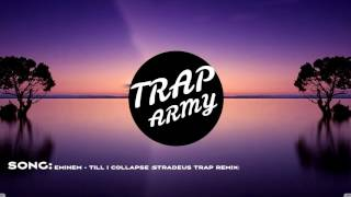Eminem - Till I Collapse (Stradeus Trap Remix)