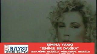Semiha Yankı - Seninle Bir Dakika (Official Video)