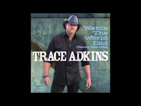 trace-adkins-watch-the-world-end-feat-colbie-callait-trace-adkins