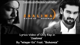 """BOHEMIA - Lyrics of Only Rap in 'Zaalima' By """"Bohemia"""" & """"Waqar Ex"""""""