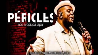 Péricles - Troca de energia, Samba de coração (DVD Nos Arcos da Lapa)