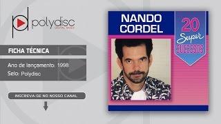 Nando Cordel - 20 Super Sucessos - Minha Fraqueza É Você