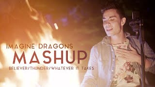 Imagine Dragons Mashup (Sam Tsui) - Believer/Thunder/Whatever It Takes