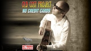 Old Cost Project - No Credit Cards (HIT MANIA SPECIAL EDITION 2014)