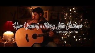 Have Yourself a Merry Little Christmas - Marcos Martins