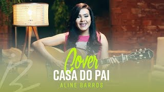 "Idma Brito - Cover ""Casa do Pai"" (Aline Barros)"