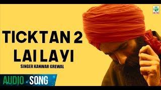 Kanwar Grewal | Ticktan 2 Lay Layi | Official Brand New Punjabi Song | 2014 width=