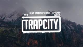 RL Grime - Reims (Enschway & LUUDE Remix)