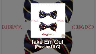"Young Dro ""Take Em Out"" [Prod By Lil C] off Day Two"