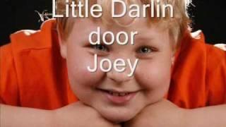 Little Darlin door Joey Heuvelman