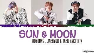 NCT 127 - Sun & Moon Lyrics [Color Coded_Han_Rom_Eng]