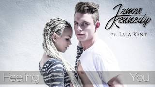 James Kennedy feat. Lala Kent - Feeling You