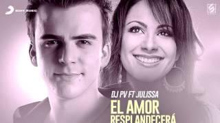Dj Pv Feat Julissa - El Amor Resplandecera