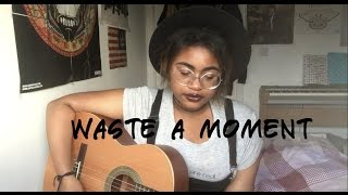 Waste a moment - Kings Of Leon (Cover)