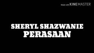 Sheryl Shazwanie - Perasaan (Lirik)