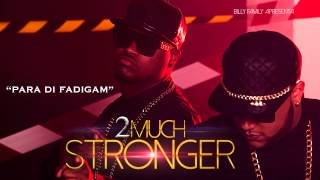 2Much - Para di Fadigam (Official Audio)