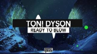 Ton! Dyson - Ready To Blow (Original Mix)