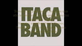 Torna'm (Lletra)  Itaca Band