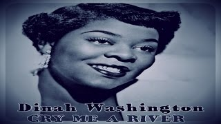 Dinah Washington - Cry Me A River
