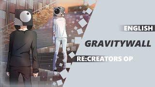 ENGLISH RE:CREATORS OP 1 - gravityWall [Dima Lancaster feat. Tsubame Aka]