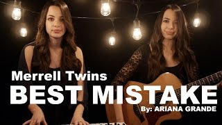 Best Mistake (Cover) Ariana Grande - Merrell Twins