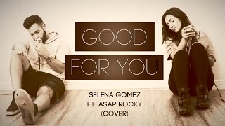 Good For You - Selena Gomez ft. A$AP Rocky (Cover by Audri ft. The Natural)